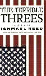 THE TERRIBLE THREES by Ishmael Reed