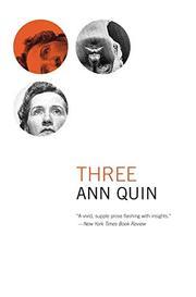 THREE by Ann Quin