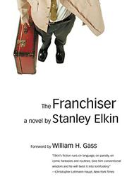 THE FRANCHISER by William H. Gass
