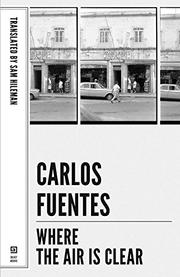 WHERE THE AIR IS CLEAR by Carlos Fuentes