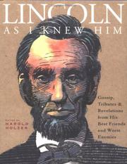 LINCOLN AS I KNEW HIM by Harold Holzer