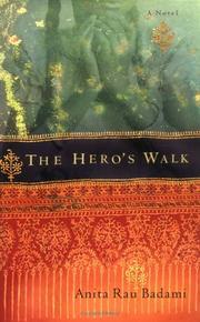THE HERO'S WALK by Anita Rau Badami