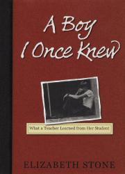 A BOY I ONCE KNEW by Elizabeth Stone