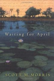 WAITING FOR APRIL by Scott M. Morris