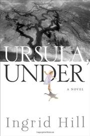 URSULA, UNDER by Ingrid Hill