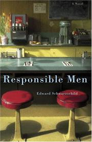 RESPONSIBLE MEN by Edward Schwarzschild