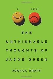 THE UNTHINKABLE THOUGHTS OF JACOB GREEN by Joshua Braff
