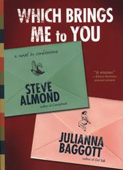 WHICH BRINGS ME TO YOU by Steve Almond