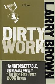 DIRTY WORK by Larry Brown