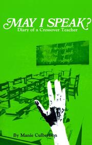 MAY I SPEAK? Diary of a Crossover Teacher by Manie Culbertson