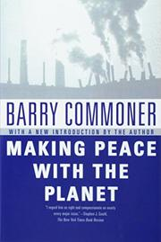 MAKING PEACE WITH THE PLANET by Barry Commoner