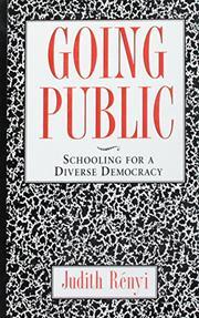 "GOING PUBLIC: Schooling for a Diverse Democracy by Judith ""RÉnyi"