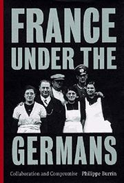 FRANCE UNDER THE GERMANS by Philippe Burrin