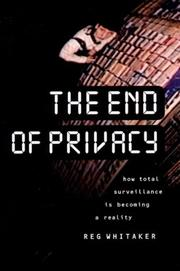 THE END OF PRIVACY by Reg Whitaker