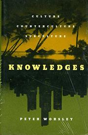KNOWLEDGES by Peter Worsley