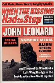 WHEN THE KISSING HAD TO STOP by John Leonard