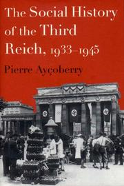 THE SOCIAL HISTORY OF THE THIRD REICH by Pierre Ayçoberry
