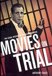 MOVIES ON TRIAL by Anthony Chase