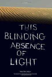 THE BLINDING ABSENCE OF LIGHT by Tahar Ben Jelloun