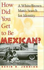 HOW DID YOU GET TO BE MEXICAN? by Kevin R. Johnson