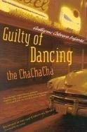 GUILTY OF DANCING THE CHACHACHÁ by Guillermo Cabrera Infante