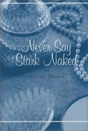 NEVER SAY STARK NAKED by Marjory Bassett
