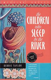 THE CHILDREN WHO SLEEP BY THE RIVER by Debbie Taylor