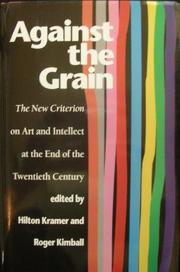 AGAINST THE GRAIN by Hilton Kramer
