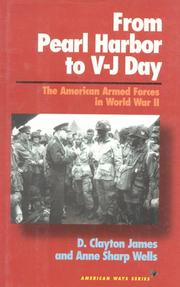 FROM PEARL HARBOR TO V-J DAY by D. Clayton James