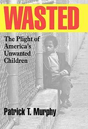 WASTED by Patrick T. Murphy