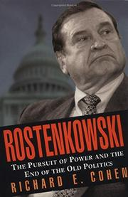 ROSTENKOWSKI by Richard E. Cohen