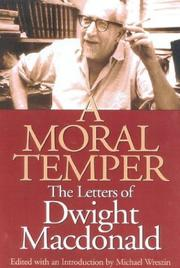 A MORAL TEMPER by Dwight Macdonald