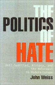 THE POLITICS OF HATE by John Weiss