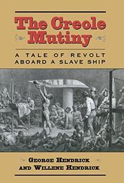 THE CREOLE MUTINY by George Hendrick