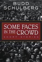 SOME FACES IN THE CROWD by Budd Schulberg