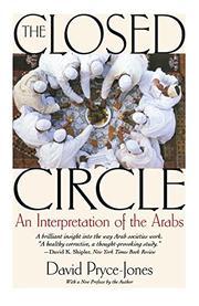 THE CLOSED CIRCLE: An Interpretation of the Arabs by David Pryce-Jones