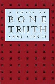 BONE TRUTH by Anne Finger
