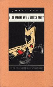 A .38 SPECIAL AND A BROKEN HEART by Jonis Agee
