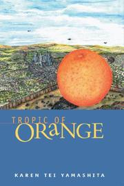 TROPIC OF ORANGE by Karen Tei Yamashita