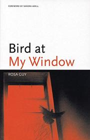 BIRD AT MY WINDOW by Rosa Guy