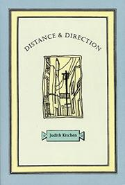 DISTANCE AND DIRECTION by Judith Kitchen