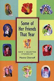 SOME OF HER FRIENDS THAT YEAR by Maxine Chernoff