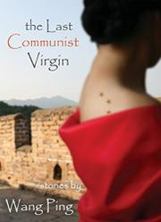 THE LAST COMMUNIST VIRGIN by Wang Ping