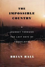 THE IMPOSSIBLE COUNTRY by Brian Hall