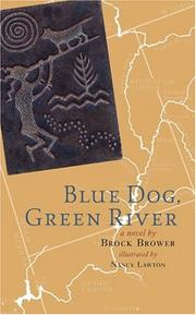 BLUE DOG, GREEN RIVER by Brock Brower