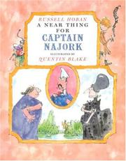 A NEAR THING FOR CAPTAIN NAJORK by Quentin Blake