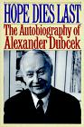HOPE DIES LAST by Alexander Dubcek