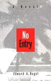 NO ENTRY by Edward A. Nagel