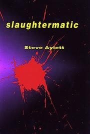 SLAUGHTERMATIC by Steve Aylett
