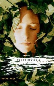 EXTREMITIES by Kathe Koja